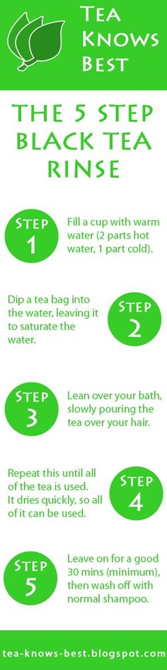 5 Step Black Tea Rinse For Your Hair  - Check it out: http://www.tea-knows-best.com/hair.php