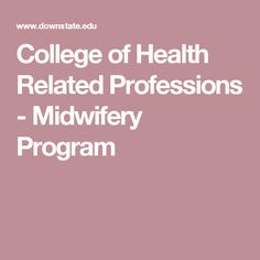 College of Health Related Professions - Midwifery Program