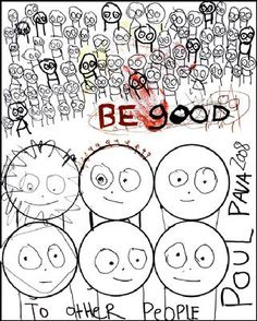 Be Good To Other People. By Poul Pava. I have a huge print of this at home, wherever home is. Wood Resin, Resin Jewelry, Other People, Kids Rugs, Good Things, Abstract, Canvas, Collection, Children