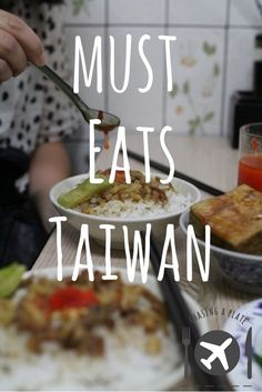 Any #tourist trip should follow this Must Eats guide in #Taiwan