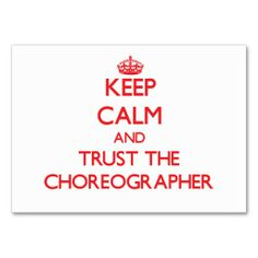 Keep Calm and Trust the Choreographer Business Card Template