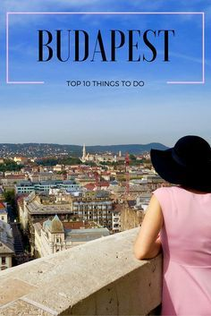 Top 10 Things To Do In Budapest | Hungary