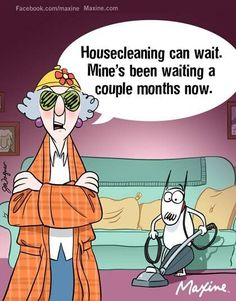 Maxine on housecleaning