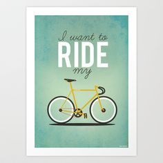 I Want To Ride My Bicycle Art Print by Milli-Jane. I like this print because I think the colors work well together. I like how bold the word ride is.  I also think the fonts work well together.