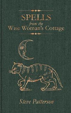 Troy Books - Publishers of Traditional Ways - Spells from the Wise Womans Cottage - Steve Patterson