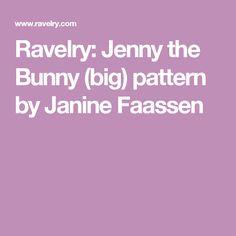 Ravelry: Jenny the Bunny (big) pattern by Janine Faassen