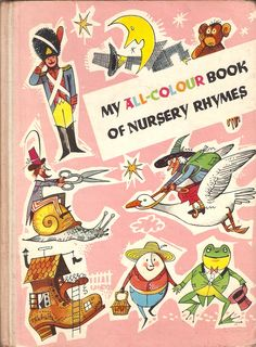 """My All-Colur Book of Nursery Rhymes"", Golden Pleasure Books 1962. Illustrated by Vojtech Kubasta."