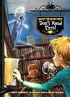 Title: Don't read this! [eBook] / by Dotti Enderle ; illustrated by Howard McWilliam.  Publisher: Magic Wagon, p2010, c2010  ISBN-13: 978-1-61641-181-7  ISBN-10: 1-61641-181-3  Interest Level: 3-6  Reading Level: 4.1  Series: Ghost Detectors #6  Subjects:   Ghosts Fiction.  Fraud Fiction.  Schools Fiction.  Ghost stories.  Electronic books.  Copyright © 2012 Follett Library Resources, Inc.