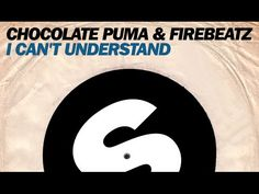 Chocolate Puma & Firebeatz - I Can't Understand (Original Mix)  #EDM #SpinninRecords