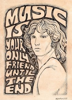 """When the Music's Over.  The Doors 1967. While Jim left us - just barely out of his youth, he, with his band and in his poetry & other art, gave us magic that burns as bright today as it did decades ago...   As """"Rolling Stone"""" said - with Jim on the cover (again) a few years back:  """"SEXY, HOT & DEAD""""."""