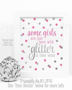 Some Girls Are Just Born With Glitter In Their Veins Printable Nursery Art Sign - Azalea Bright Pink Silver Glitter Birthday Decorations by SprinkledDesigns.com
