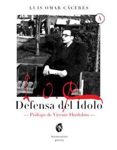 Defensa del Ídolo, de Luis Omar Cáceres, @buenosairespoetry : Colección Abracadabra