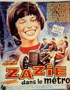 Zazie dans le Metro (Zazie in the Metro), Louis Malle, based on the eponymous book by Raymond Queneau.