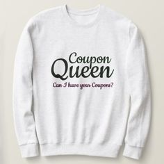 Coupon Queen Extreme Couponing Sweatshirt - paper gifts presents gift idea customize