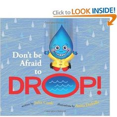 Don't Be Afraid to Drop -- good book that  shows a positive perspective on change, taking risks, and giving back.