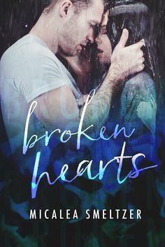 Broken Hearts by Micalea Smeltzer | Light in the Dark,  #5 | Release Date TBA 2017 | Genres: New Adult Romance