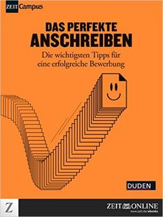 Das perfekte Anschreiben: Die wichtigsten Tipps für eine erfolgreiche Bewerbung eBook: ZEIT ONLINE: Amazon.de: Kindle-Shop Neuer Job, Job Search, Time Management, Reading Lists, Good To Know, Leadership, Improve Yourself, Career, Interview