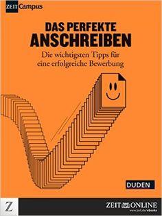 Das perfekte Anschreiben: Die wichtigsten Tipps für eine erfolgreiche Bewerbung eBook: ZEIT ONLINE: Amazon.de: Kindle-Shop