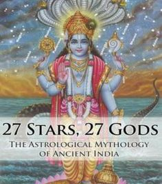 27 Stars 27 Gods: The Astrological Mythology Of Ancient India PDF