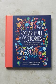 A Year Full of Stories from around the world. So fun, so beautiful!
