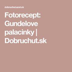 Fotorecept: Gundelove palacinky | Dobruchut.sk