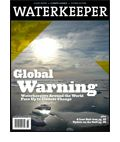 Winter 2011: Global Warning, Waterkeeper Face Climate Change    This issue presents stories of everyday heroes who r on d front lines protecting their communities. Waterkeepers' activities in d realm of climate change range from temperature-monitoring to citizen awareness to litigation against carbon-spewing industries.Can we count on our elected leaders to do the same?    Click http://dld.bz/bPcKq to download this issue of Waterkeeper Magazine. [PDF, 4MB]