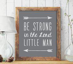 Be strong in the Lord little man Printable Art, Boy Nursery Wall Art, Boy Nursery Print, Kids Room Decor, Nursery Poster, Nursery Print 245