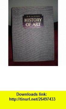 History of Art H. W. Janson ,   ,  , ASIN: B0016H1RXU , tutorials , pdf , ebook , torrent , downloads , rapidshare , filesonic , hotfile , megaupload , fileserve