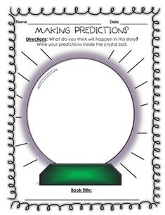 Making Predictions - What do you think will happen in this story? Write your predictions inside the crystal ball. This 1 page download is great for reading / literacy centers and can be used repeatedly throughout the year!