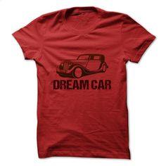 Dream Car T Shirt, Hoodie, Sweatshirts - hoodie for teens #fashion #style