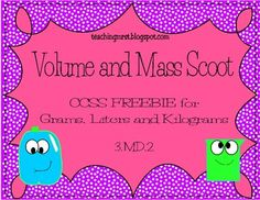 Volume and Mass Scoot~ CCSS {{Freebie}} Practice volume and mass in a fun way with this Volume and Mass Scoot. It is aligned to CCSS 3.MD.2. Students will be solving problems using liters, kilograms, and grams. They will also read beakers and choose units of measure. Grade Level(s): Third, Fourth