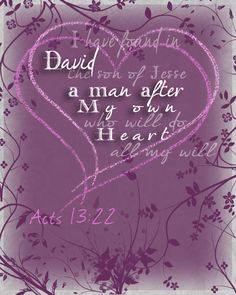 Devotional on David's heart at http://scripturesquegraphics.com/david-a-man-after-gods-heart/ Click on the image to read the devotional and download the image