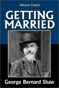 George Bernard Shaw on Marriage, the Oppression of Women, and the Hypocrisies of Monogamy | Brain Pickings