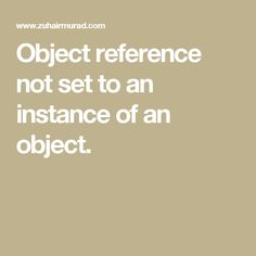 Object reference not set to an instance of an object.
