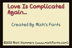 Love Is Complicated Again font by Misti's Fonts - FontSpace