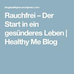 Rauchfrei – Der Start in ein gesünderes Leben | Healthy Me Blog