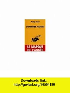 Chambres froides (9782702424360) Philip Kerr , ISBN-10: 2702424368  , ISBN-13: 978-2702424360 ,  , tutorials , pdf , ebook , torrent , downloads , rapidshare , filesonic , hotfile , megaupload , fileserve