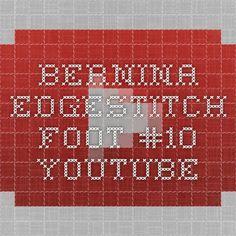 Bernina Edgestitch Foot #10 - YouTube