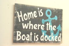 Home Is Where The Boat Is Docked Pallet Sign Beach Sign Lake House Sign Distressed Wood Boat Sign Rustic Chic Wall Art from RusticlyInspired on Etsy. Lake House Signs, Lake Signs, Beach Signs, Wood Pallet Signs, Wood Pallets, Wood Signs, Lake Decor, Coastal Decor, Boot Dekor