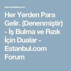 Her Yerden Para Gelir. (Denenmiştir) - İş Bulma ve Rızık İçin Dualar - Estanbul.com Forum