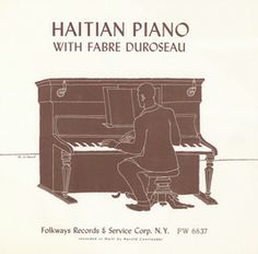 Haitian Piano by Fabre Duroseau  Hailing from a highly respected musical family, Haitian pianist Fabre Duroseau delights with the pianistic flourishes of méringue-s composed by himself and his brothers. The Haitian méringue (a distinct form from the Dominican merengue) may have emerged during the days of colonial slavery and likely contributed to the evolution of jazz.