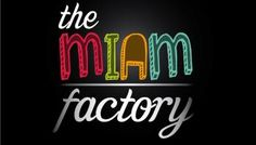 -The Miam Factory-