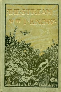 The Stream I Know: W. Percival Westall & Henry E. Turner, 1909.