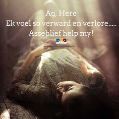 Ag, Here! Ek voel so verward en verlore. Asseblief help my! Coaching, Messages, Facebook, Motivation, Learning, Ministry, Training, Text Posts