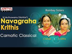 Sri Muthuswamy Dikshitar'S Navagraha Krithis    Bombay Sisters    Carnatic Classical - YouTube
