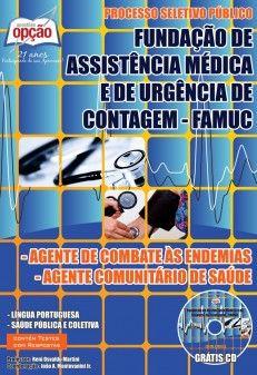 Apostila Processo Seletivo Público Fundação de Assistência Médica e de Urgência de Contagem / MG - FAMUC - 2014: - Cargos: Agente Comunitário de Saúde e Agente de Combate às Endemias