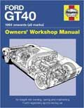Ford Manual: An Insight into Owning, Racing and Maintaining Ford's Legendary Sports Racing Car (Owner's Workshop Manual) (Haynes Owners' Workshop Manuals)