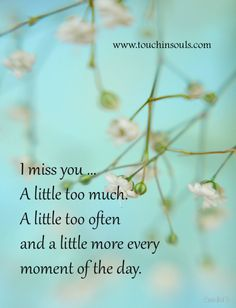 I miss you . L Miss You, Missing You Quotes For Him, Missing My Son, Mom In Heaven Quotes, Miss My Daddy, Thinking Of You Today, Grieving Quotes, Grief Support, Grief Loss