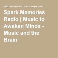 Spark Memories Radio | Music to Awaken Minds - Music and the Brain