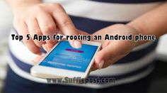 Top 5 Best Apps for Root Android Phone Easily